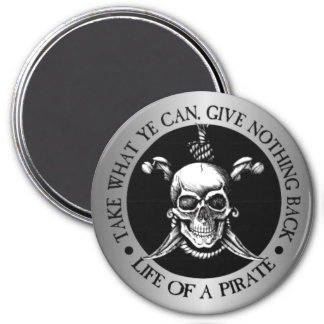 Life Of A Pirate -Take What Ye Can Magnet