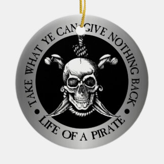 Life Of A Pirate -Take What Ye Can Round Ceramic Decoration