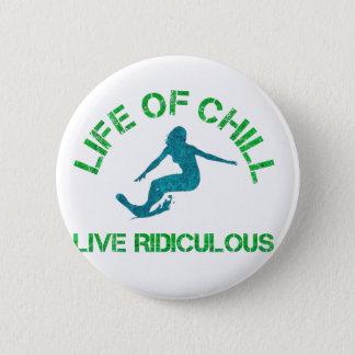life of chill 6 cm round badge