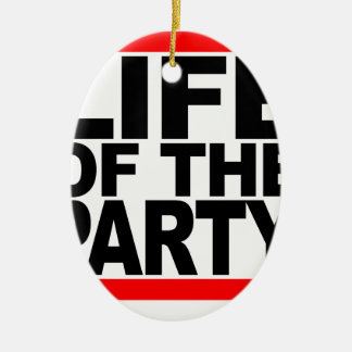 Life of the Party T-Shirts.png Ceramic Oval Decoration