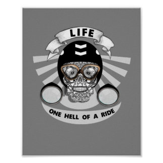 Life One Hell Of A Ride Skull Bikers Graphic Poster