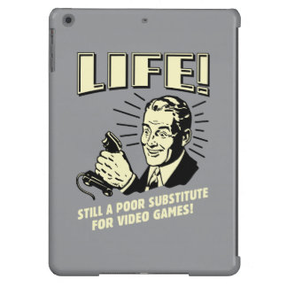 Life: Poor Subsitute For Video Games iPad Air Case