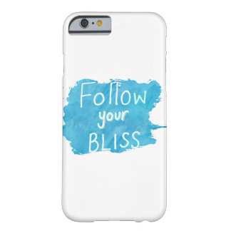 Life Quote: Follow Your Bliss Phone Case