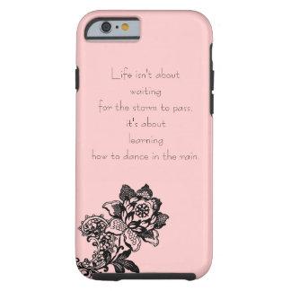 Life Quote iPhone 6 case Tough iPhone 6 Case