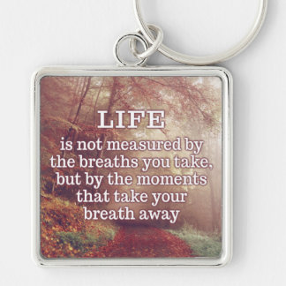 Life Quote key chains