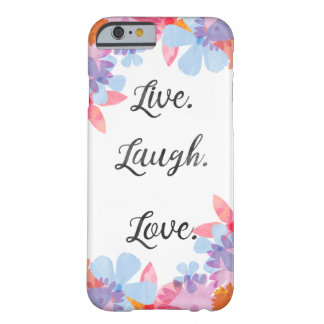 Life Quote Phone Case, Live Love Laugh Barely There iPhone 6 Case