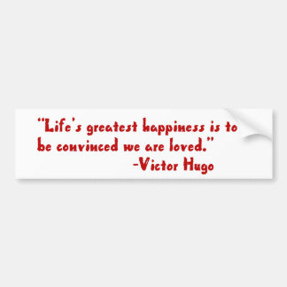 Life s greatest happiness bumper sticker