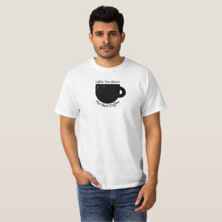 Life's too short for bad coffee! T-Shirt