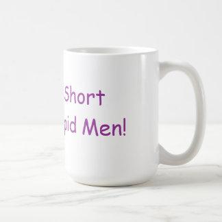 Life's Too Short To Date Stupid Men Mug