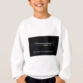 Life Some Assembly Required Sweatshirt