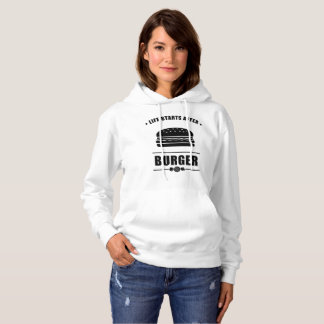 Life Starts After BURGER Hoodie
