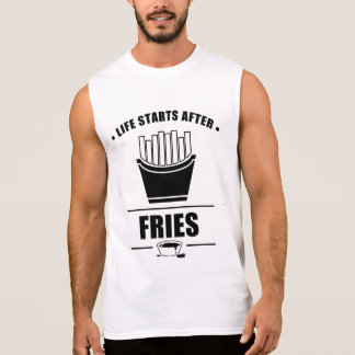 Life Starts After FRIES Sleeveless Shirt
