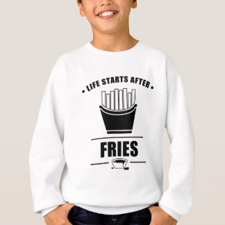 Life Starts After FRIES Sweatshirt