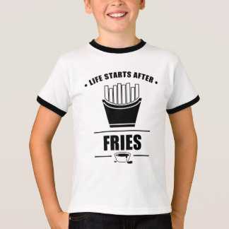 Life Starts After FRIES T-Shirt