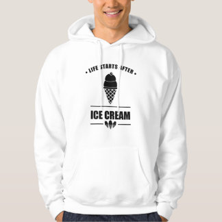 Life Starts After ICE CREAM Hoodie