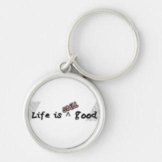Life Still Good - Keychain