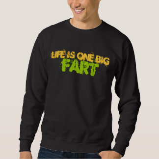 Life Stinks Sweatshirt