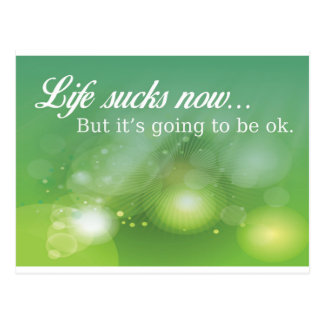 Life sucks now but it's going to be ok postcard