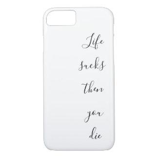 Life sucks then you die. Funny. Pessimistic humor. iPhone 8/7 Case