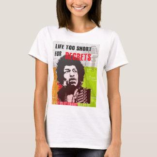 LIFE TOO SHORT FOR REGRETS T-Shirt
