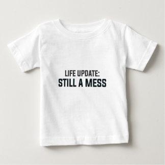 Life Update: Still A Mess Baby T-Shirt
