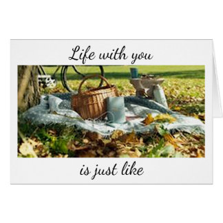 """""""LIFE WITH YOU"""" IS LIKE GOING ON A PICNIC EVERYDAY CARD"""
