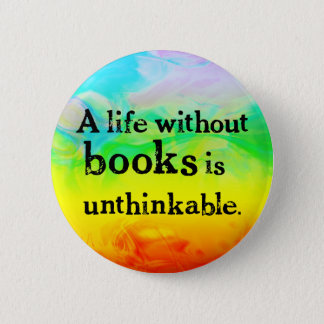 Life Without Books Buttons