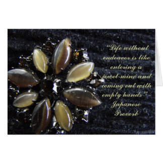 """""""Life without endeavor is like entering a jewel... Card"""