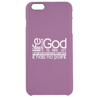 Life Without God... Clear iPhone 6 Plus Case