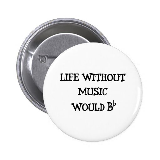 Life Without Music 6 Cm Round Badge