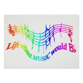 Life without Music would BFlat Inspirational Quote Poster