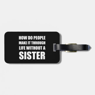 Life Without Sister Luggage Tag