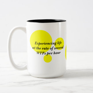 Life WTF Two-Tone Coffee Mug