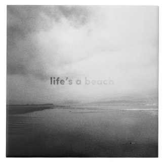 Life's a Beach - Black and White Typographic Photo Large Square Tile