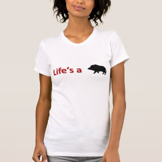 Life's a Boar T-Shirt