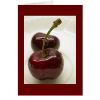 Life's a bowl of cherries.  card