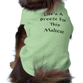 Life's A Breeze For This Maltese Sleeveless Dog Shirt