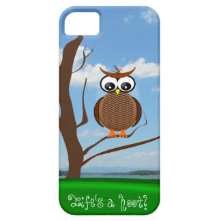 Life's a Hoot! iPhone 5 Cover