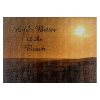 Life's Better at the Beach Cutting Board