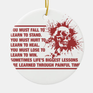 Lifes Biggest Lessons Are Learned Through Pain Round Ceramic Decoration