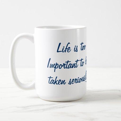 Life's Coffee Cup Mug