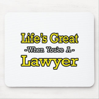 Life's Great...Lawyer Mouse Pad