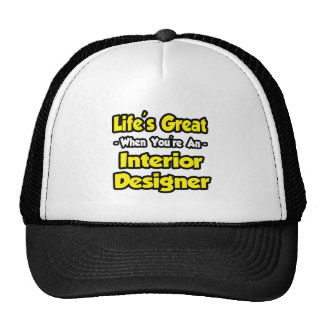 Life's Great When You're an Interior Designer Mesh Hats