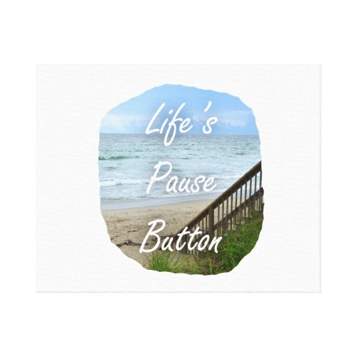 Lifes Pause Button beach ocean florida image Gallery Wrapped Canvas