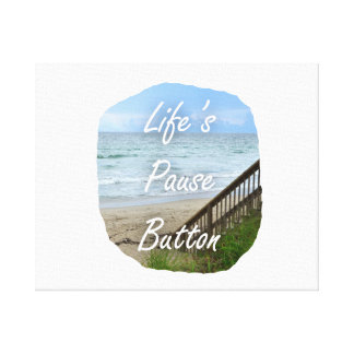 Lifes Pause Button beach ocean florida image Stretched Canvas Prints