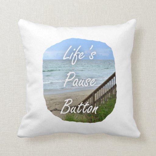 Lifes Pause Button beach ocean florida image Pillows
