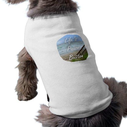 Lifes Pause Button beach ocean florida image Pet Tee Shirt