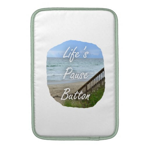 Lifes Pause Button beach ocean florida image MacBook Sleeve
