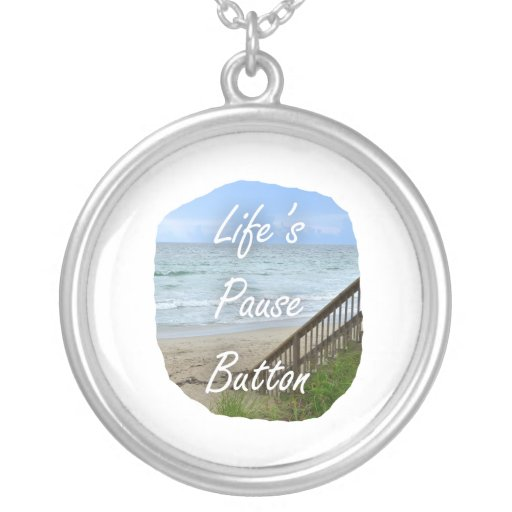 Lifes Pause Button beach ocean florida image Necklaces