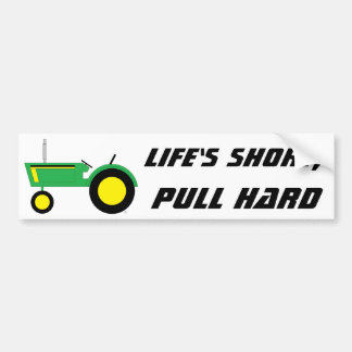 Life's short bumper sticker